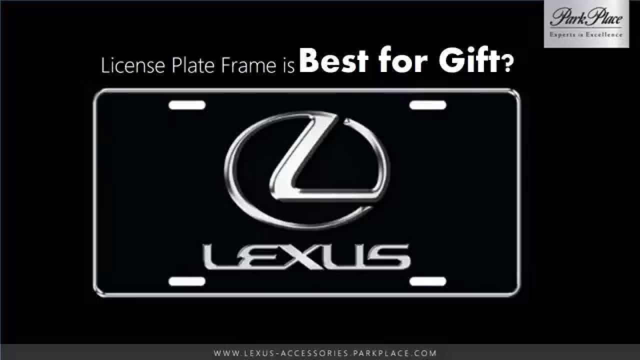 Lexus License Plate Frames Park Place Youtube