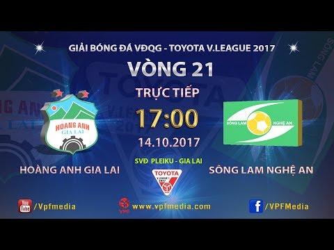 FULL   HOÀNG ANH GIA LAI vs SÔNG LAM NGHỆ AN   VÒNG 21 TOYOTA V LEAGUE 2017