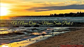 Download No Name Crew - Jang Kaku (Mace Suku Part 2) by Papua Music Production Mp3