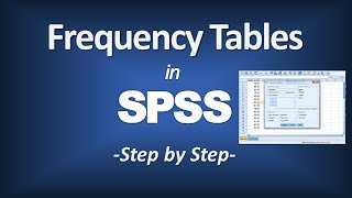 How To Create A Frequency Table In Spss (using The Frequencies Procedure)