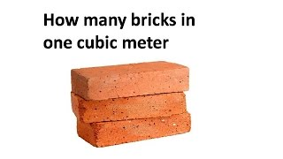 How many bricks in one cubic meter