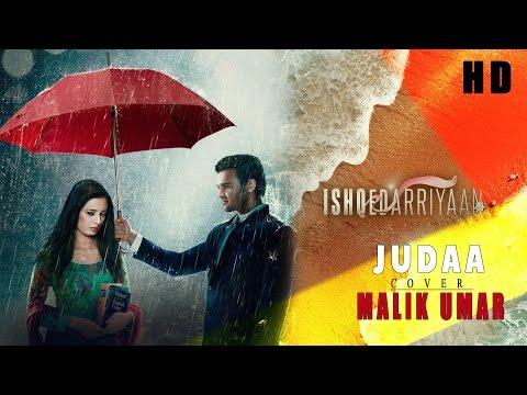 Judaa Full Video | Ishqedarriyaan | Cover By MALIK UMAR