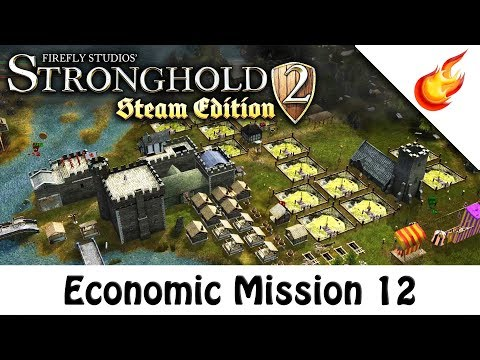 Economic Campaign Mission 12 | STRONGHOLD 2 [Steam Edition] |