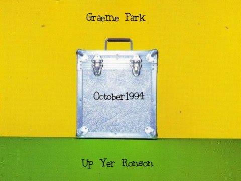 Graeme Park - Up Yer Ronson (1994)