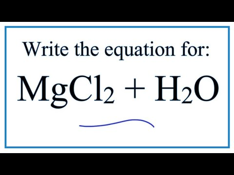 Equation For MgCl2 + H2O  (Magnesium Chloride + Water)
