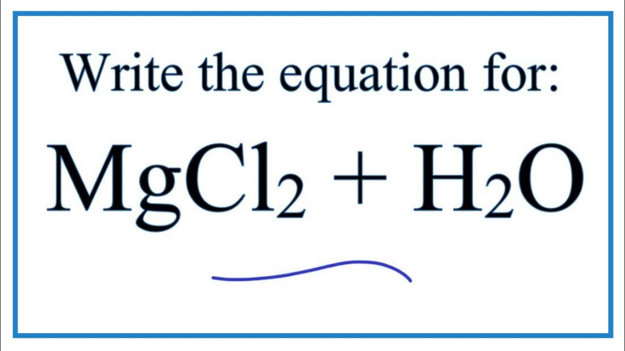 Nh4cl Lewis Structure: Equation For MgCl2 + H2O (Magnesium Chloride + Water