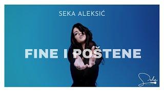 SEKA ALEKSIC - FINE I POSTENE - (OFFICIAL VIDEO 2017) HD