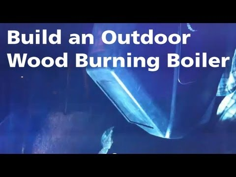 building an outdoor wood burning furnace youtube