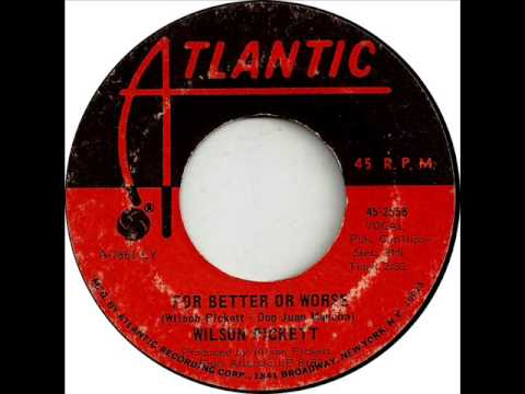 Wilson Pickett - For Better Or Worse, Mono 1968 Atlantic 45 record.
