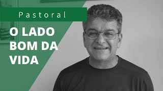 OLHAR O LADO BOM DA VIDA   Rev. Carlos Henrique