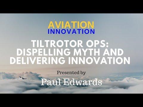 Aviation Innovation: Tiltrotor seminar - Paul Edwards- Speaker preview
