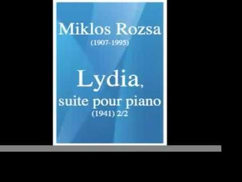 Miklos Rozsa : Lydia, suite pour piano (1941) 2/2