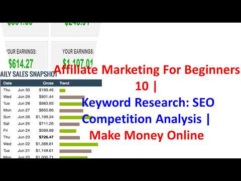 Affiliate Marketing For Beginners 10- Keyword Research,SEO Competition Analysis | Make Money Onlinne