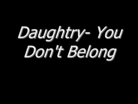 Chris Daughtry - You Don't Belong LYRICS