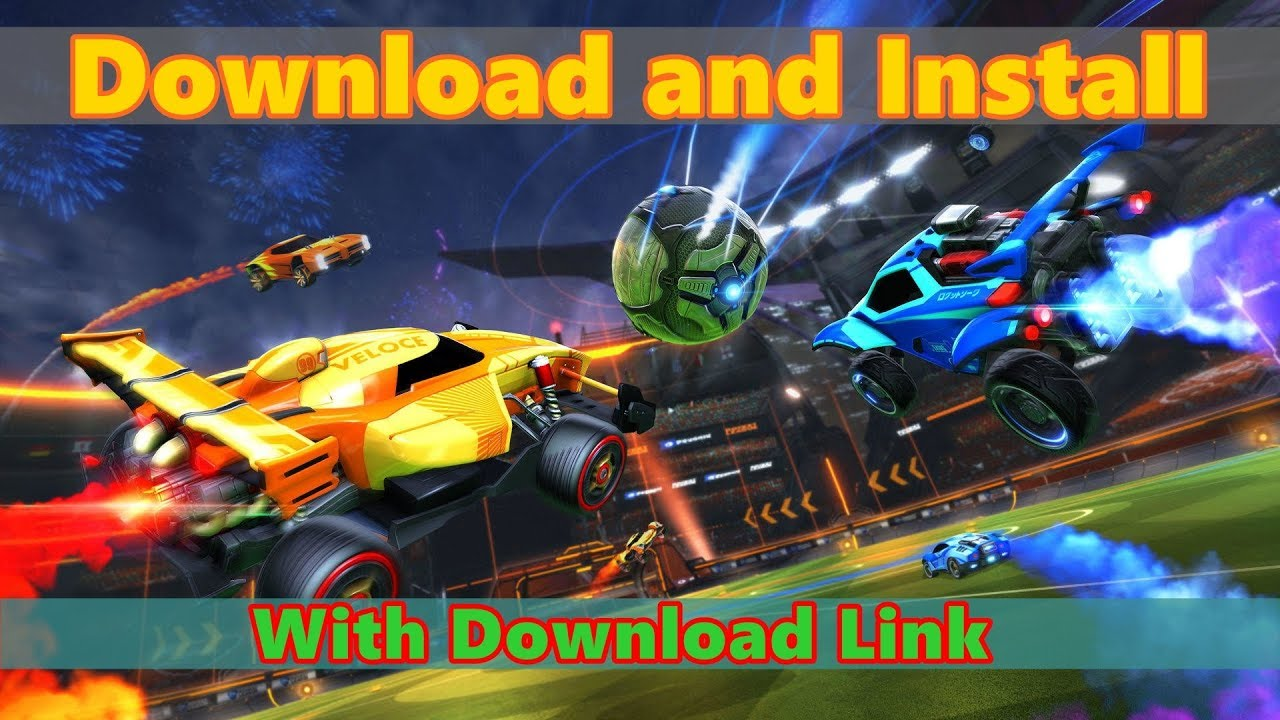 HOW TO DOWNLOAD AND INSTALL ROCKET LEAGUE ON PC FOR FREE ...