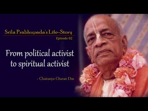 Srila Prabhupada's Life Story - Episode 02 - From political