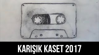 Mixed Tape 2017 - Best Musics of the Year from Barış Özcan Videos