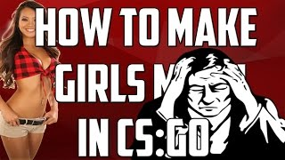 How To Make Girls Moan In CS:GO