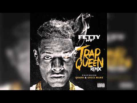 Fetty Wap - Trap Queen (Remix) (Feat. Quavo & Gucci Mane)
