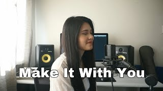 Make It With You (Cover by Aiana)