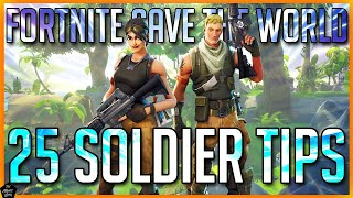 FORTNITE STW: 25 SOLDIER TIPS YOU SHOULD KNOW! SAVE THE WORLD BEGINNERS GUIDE!