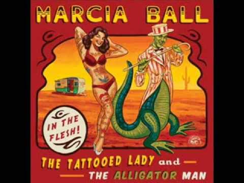 Marcia Ball-The Tattooed Lady and the Alligator Man
