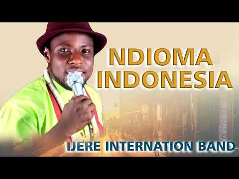 IJERE INTERNATIONAL BAND | NDIOMA INDONESIA | HIGHLIFE|LATEST 2019 NIGERIAN HIGHLIFE MUSIC