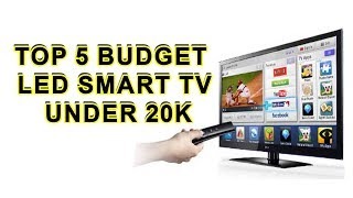 Top 5 Budget LED Smart TV Under 20k