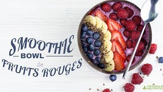 Recette Herbalife Nutrition : Smoothie Bowl de fruits rouges