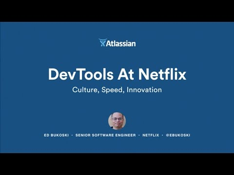 DevTools at Netflix: Culture, Speed & Innovation  Atlassian Summit 2016