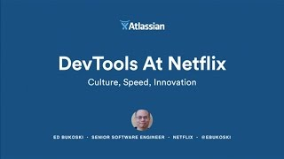 Video DevTools at Netflix: Culture, Speed & Innovation - Atlassian Summit 2016 download MP3, 3GP, MP4, WEBM, AVI, FLV Desember 2017