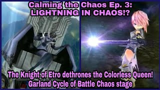 DFFOO Global: Calming the Chaos Ep. 3: LIGHTNING IN CHAOS!? The Cycle of Battle, Garland's Chaos!