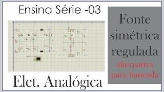Bobsien Ensina S03E01 - Fonte simétrica regulada (alternativa para bancada)