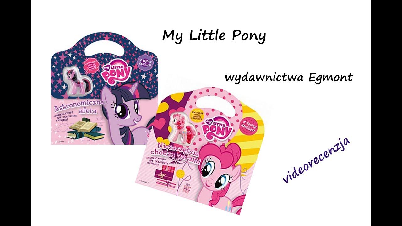 8ebbec034406 Książki My Little Pony wydawnictwa Egmont  videorecenzja  - YouTube