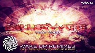 Killerwatts feat. Waio - Wake Up (Symbolic Remix)