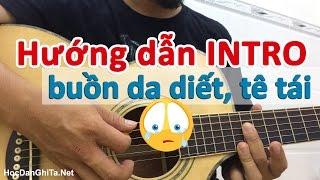 Hướng dẫn câu INTRO guitar buồn da diết, tê tái | học guitar online học đàn guitar | HocDanGhiTa.Net