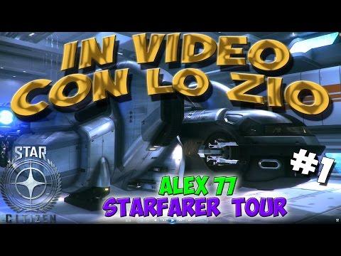 STAR CITIZEN | STARFARER TOUR | IN VIDEO CON LO ZIO #1