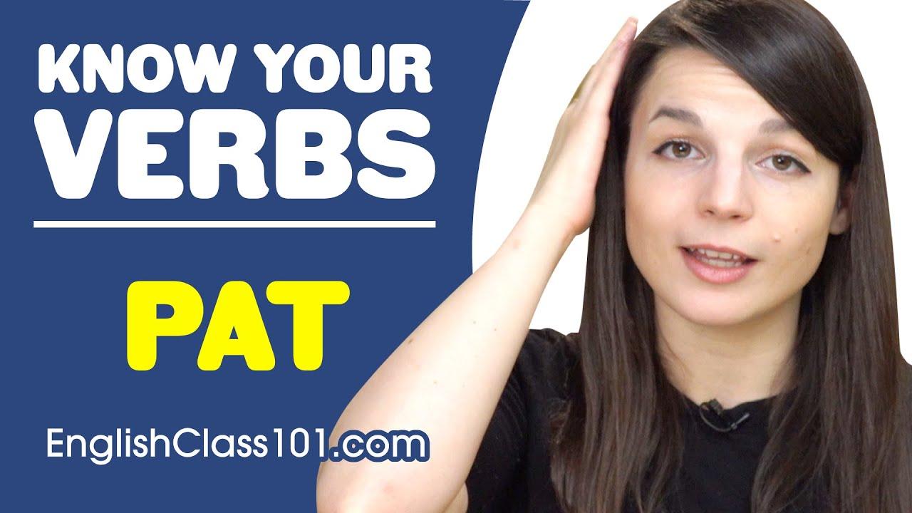 PAT - Basic Verbs - Learn English Grammar