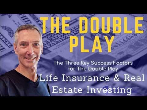the-three-key-success-factors-for-the-double-play---life-insurance-and-real-estate-investing