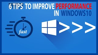6 tips to improve windows 10 performance