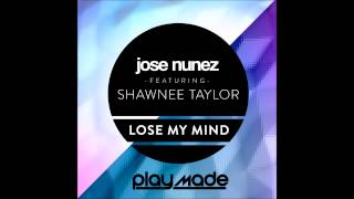 Jose Nunez feat. Shawnee Taylor - Lose My Mind