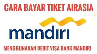 #Tutorial - Cara Menambahkan Kartu Debit Bank Mandiri (VISA) ke akun AIRASIA untuk Pembayaran Tiket