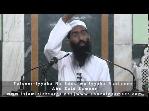Tafseer - Iyya ka Na'a Budu wa Iyya ka Nasta'een |  Abu Zaid Zameer