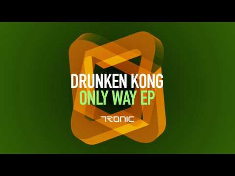 Drunken Kong - Don't See Me (Original Mix) [Tronic]