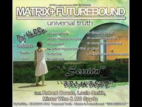Dj KaRRa SESSION 2012  Universal Truth   Matrix & FutureBound ``