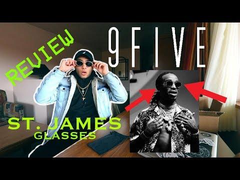 9FIVE ST. JAMES MIGOS GLASSES REVIEW