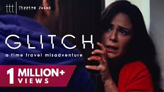 Glitch | A Time Travel Misadventure | Mona Singh | TTT