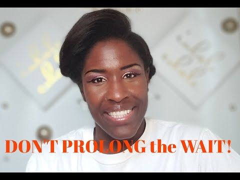 DON'T PROLONG the WAIT! | You're ALMOST there!!!!