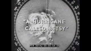 "1965 "" A HURRICANE CALLED BETSY "" CIVIL DEFENSE FILM 30142"