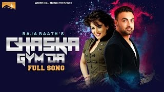 Chaska Gym Da (Full Song) | Raja Baath | Latest Punjabi Songs | White Hill Music